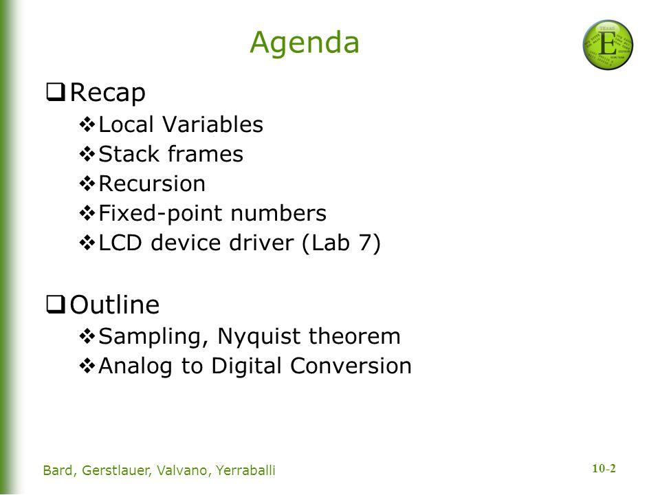 Agenda Recap Outline Local Variables Stack frames Recursion