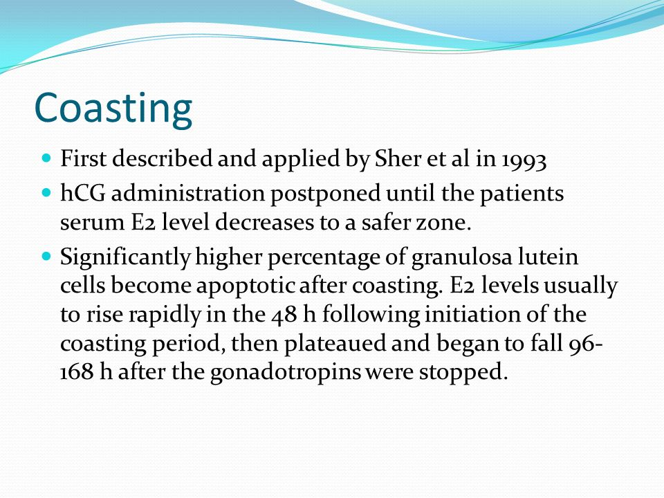 Coasting First described and applied by Sher et al in 1993