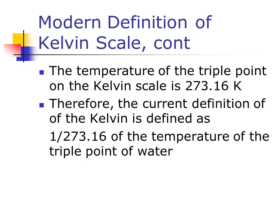 Modern Definition of Kelvin Scale, cont