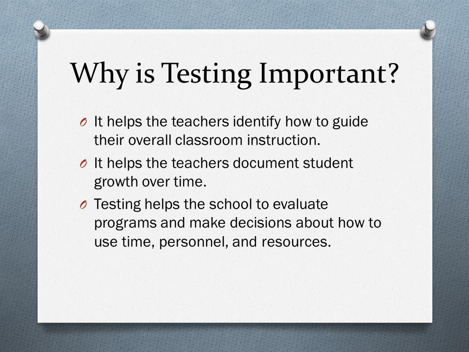Why is Testing Important