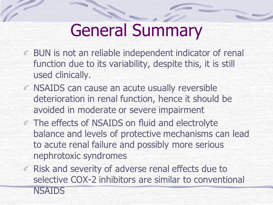 General SummaryBUN is not an reliable independent indicator of renal function due to its variability, despite this, it is still used clinically.