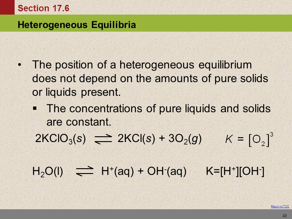 The position of a heterogeneous equilibrium does not depend on the amounts of pure solids or liquids present.