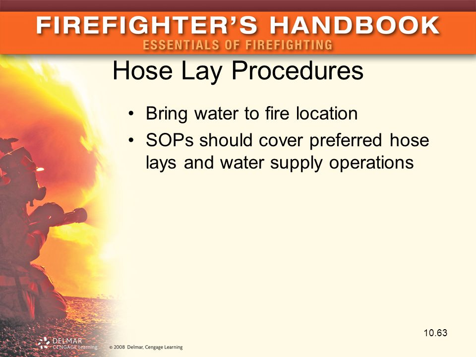 Hose Lay Procedures Bring water to fire location