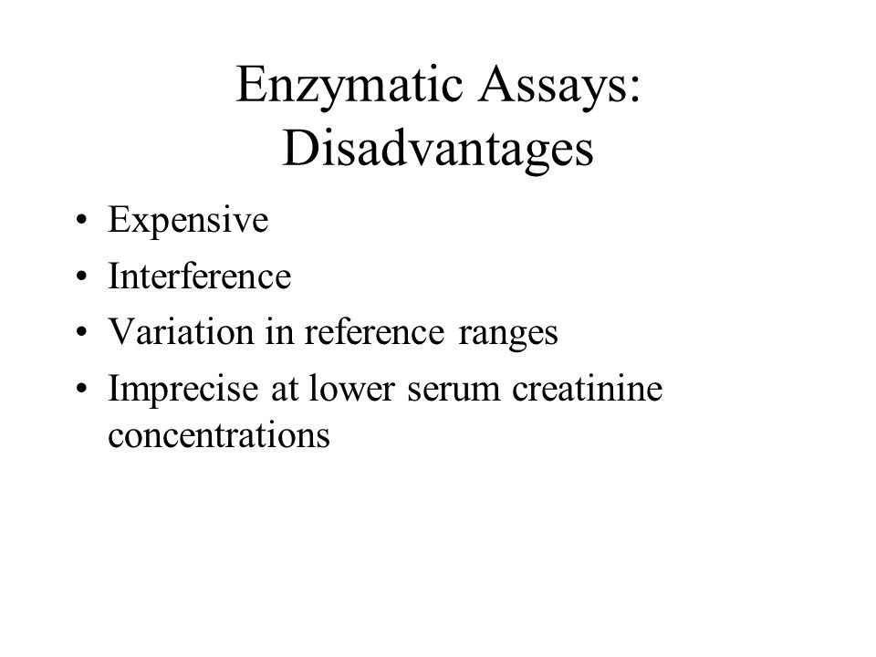 Enzymatic Assays: Disadvantages
