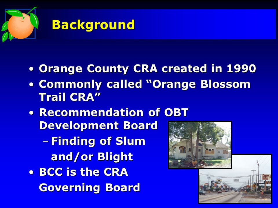 Background Orange County CRA created in 1990