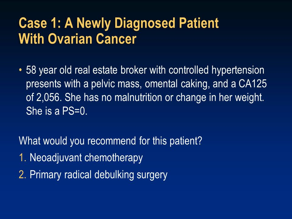 Case 1: A Newly Diagnosed Patient With Ovarian Cancer