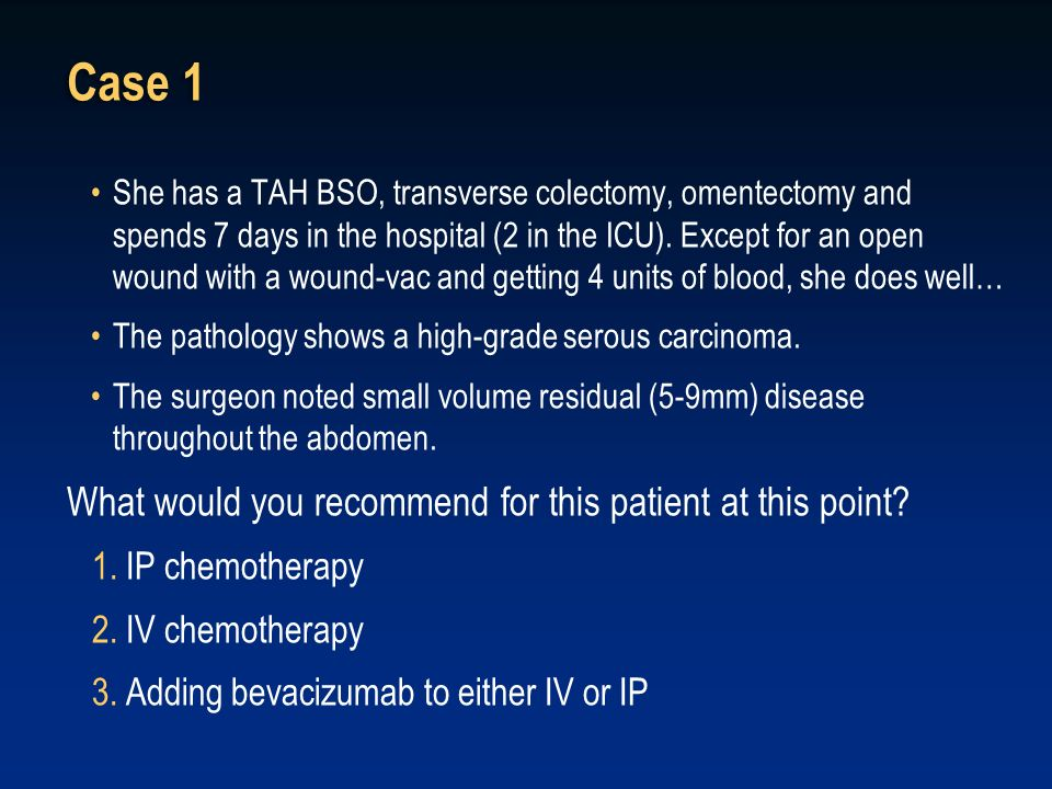 Case 1 What would you recommend for this patient at this point