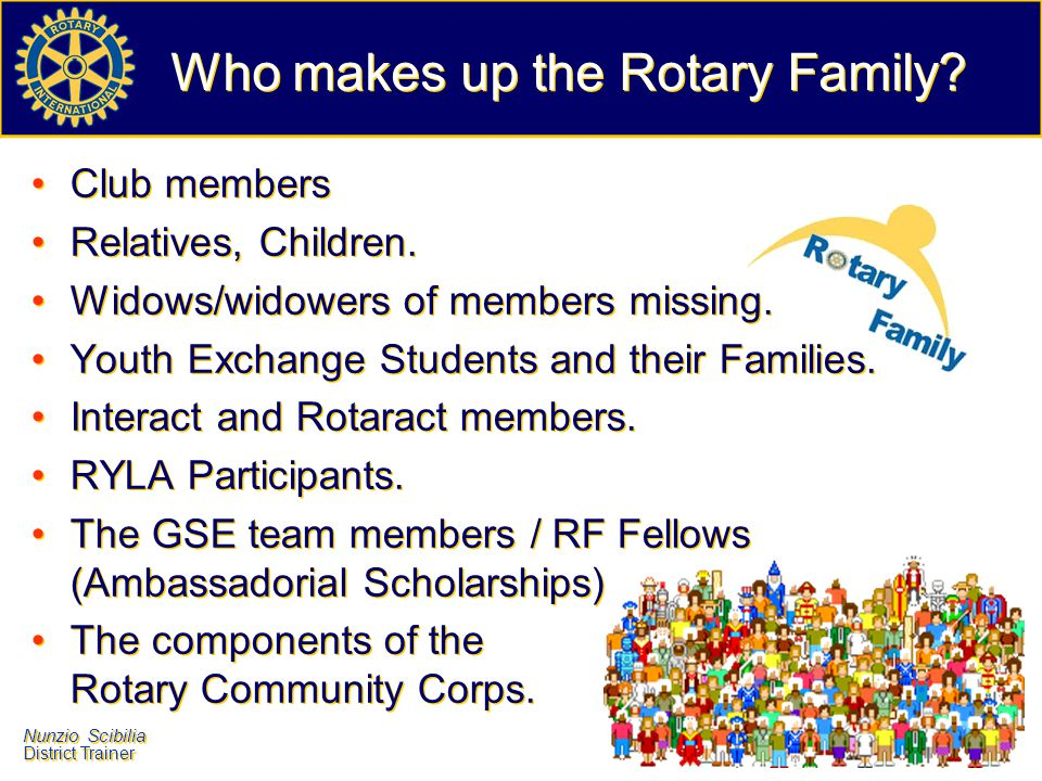 Who makes up the Rotary Family