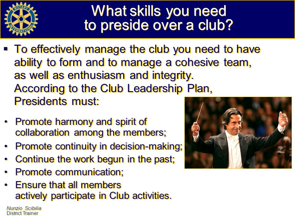 What skills you need to preside over a club
