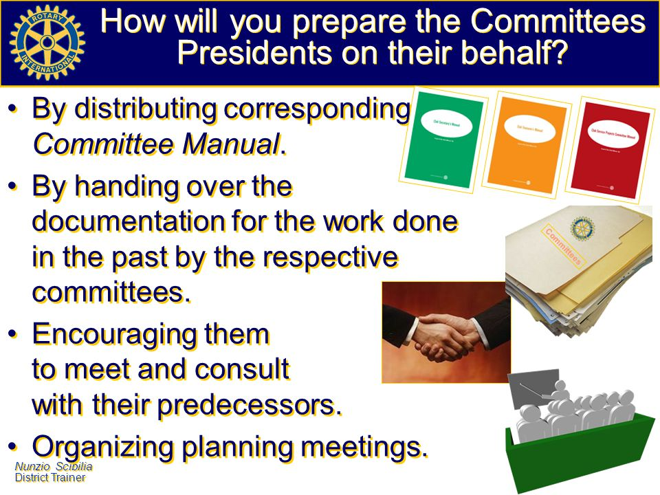 How will you prepare the Committees Presidents on their behalf