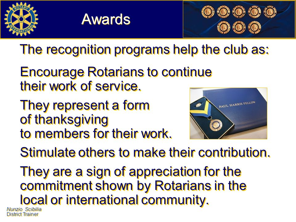 Awards The recognition programs help the club as: