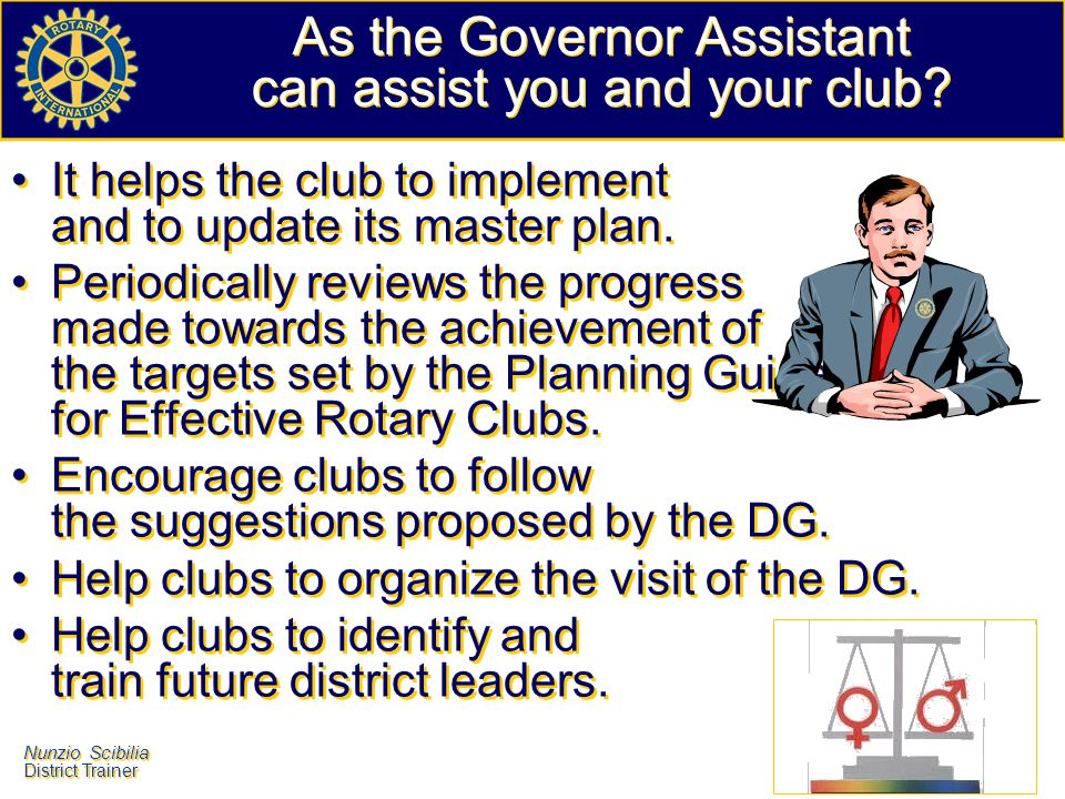 As the Governor Assistant can assist you and your club