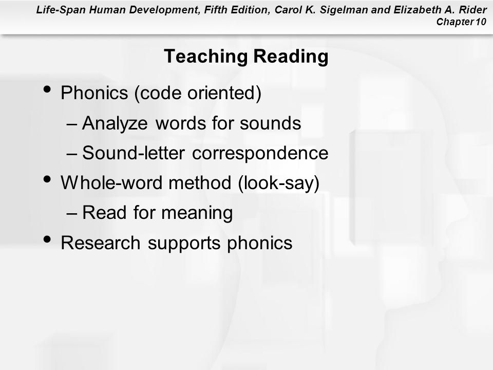 Teaching Reading Phonics (code oriented) Analyze words for sounds. Sound-letter correspondence. Whole-word method (look-say)