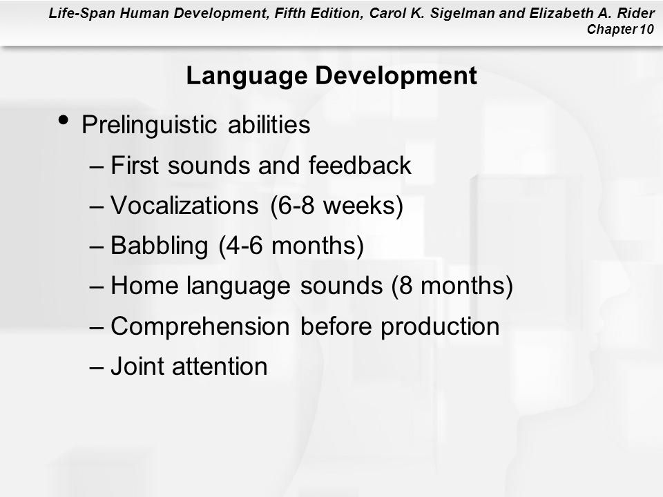 Language Development Prelinguistic abilities. First sounds and feedback. Vocalizations (6-8 weeks)