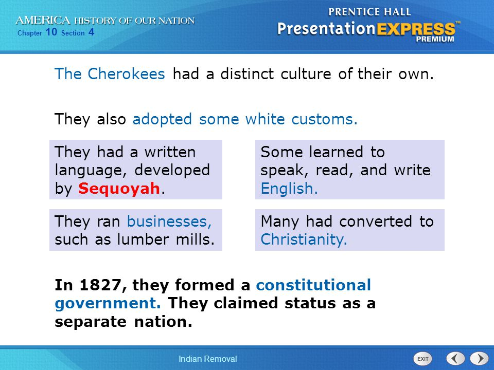 The Cherokees had a distinct culture of their own.