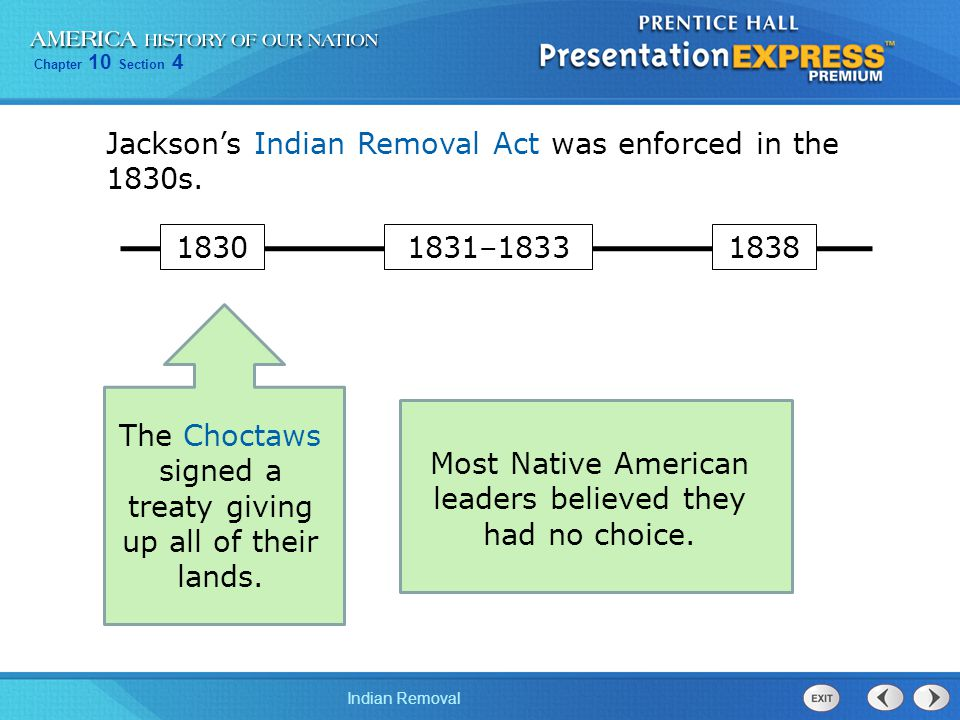 Jackson's Indian Removal Act was enforced in the 1830s.