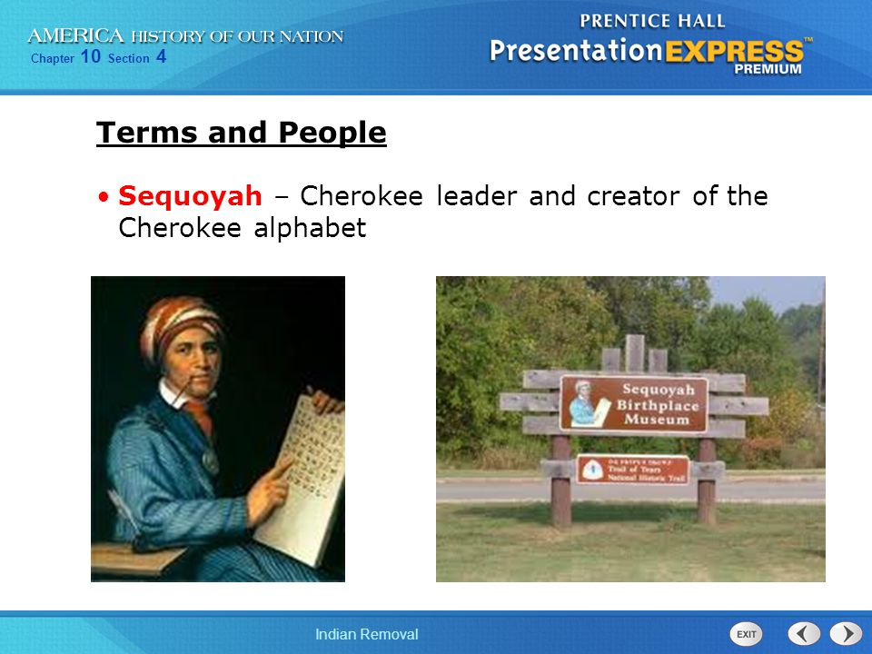 Terms and People Sequoyah – Cherokee leader and creator of the Cherokee alphabet