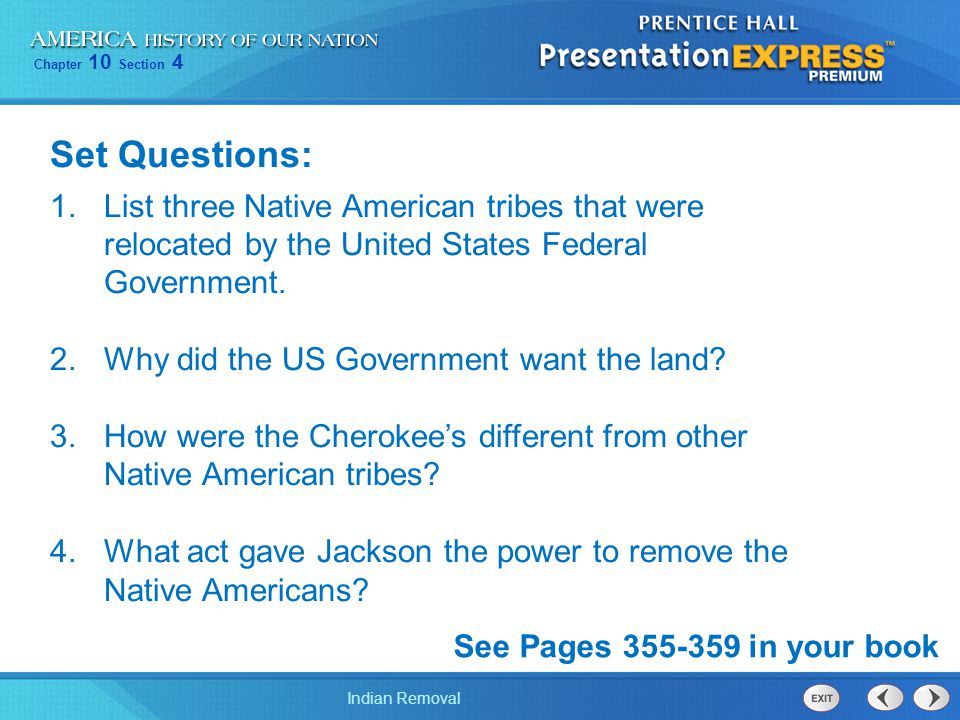 Set Questions: List three Native American tribes that were relocated by the United States Federal Government.