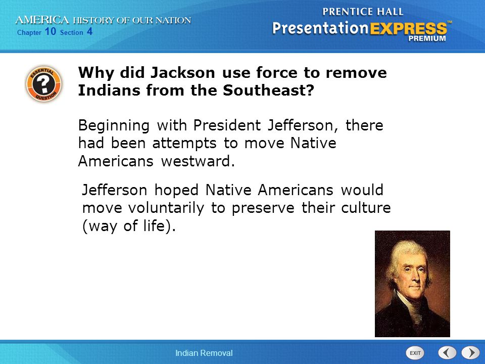Why did Jackson use force to remove Indians from the Southeast