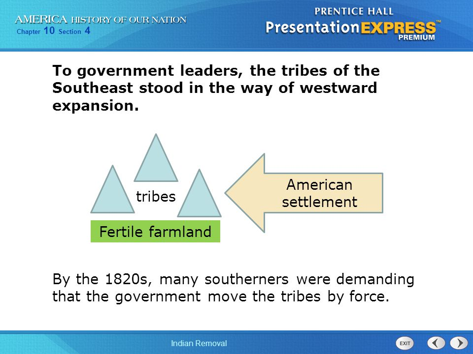 To government leaders, the tribes of the Southeast stood in the way of westward expansion.