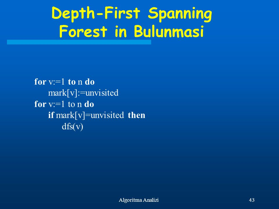 Depth-First Spanning Forest in Bulunmasi