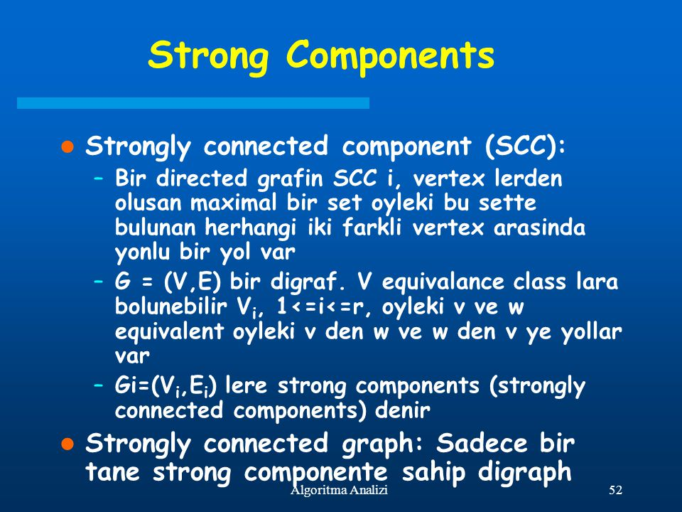 Strong Components Strongly connected component (SCC):