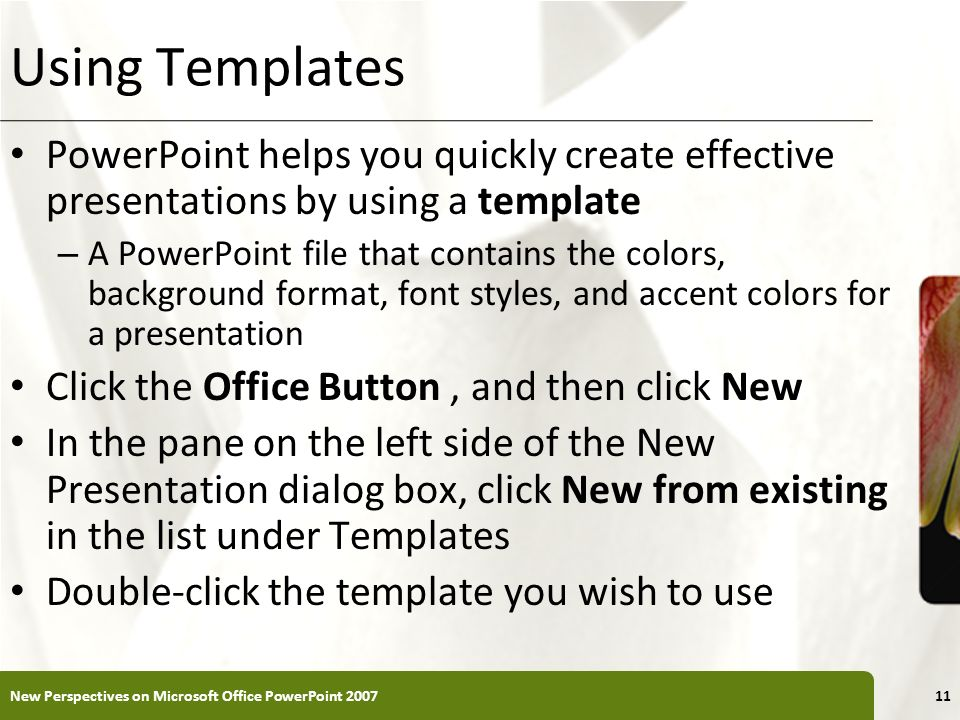 Using TemplatesPowerPoint helps you quickly create effective presentations by using a template.