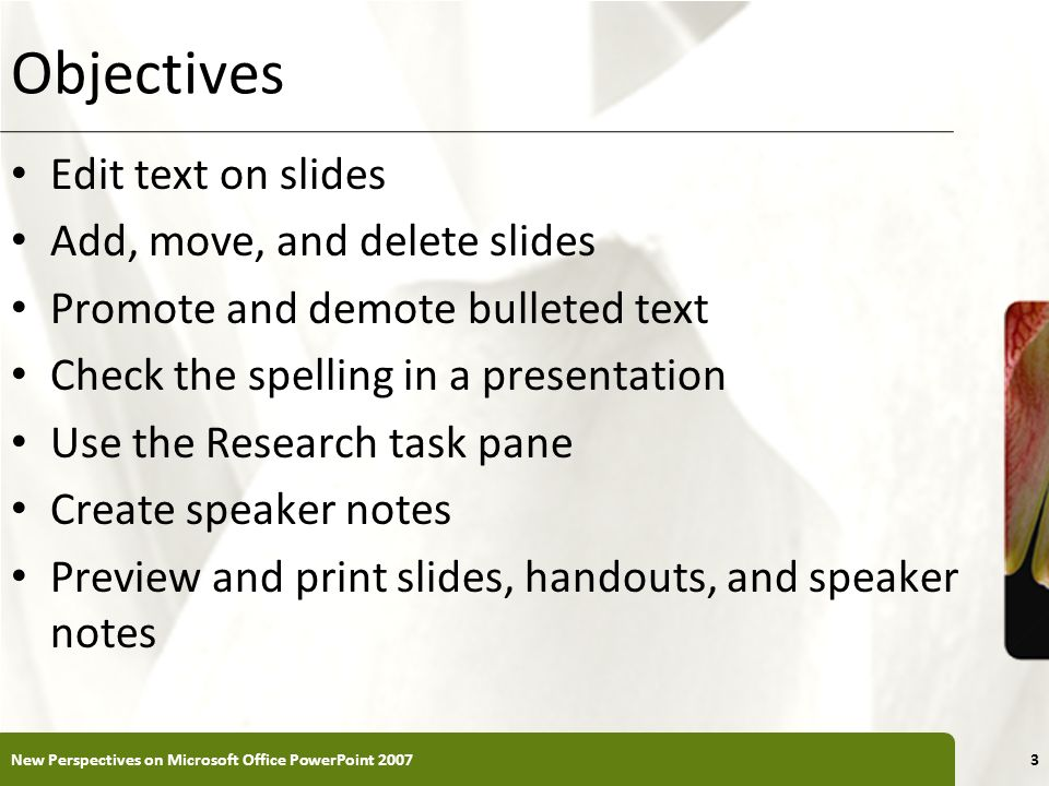 Objectives Edit text on slides Add, move, and delete slides