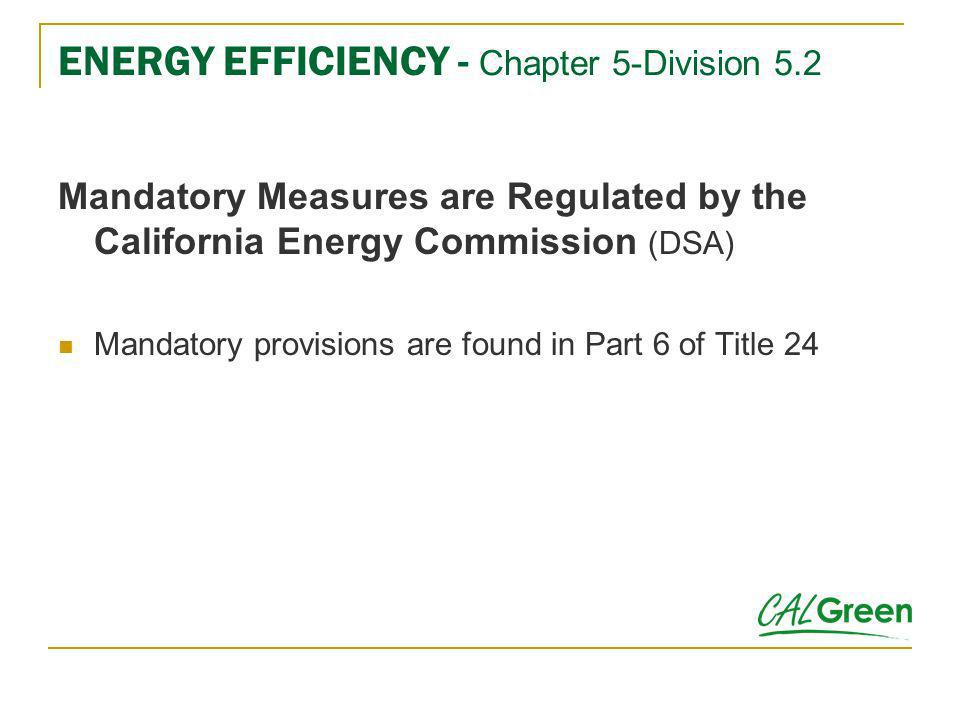 ENERGY EFFICIENCY - Chapter 5-Division 5.2