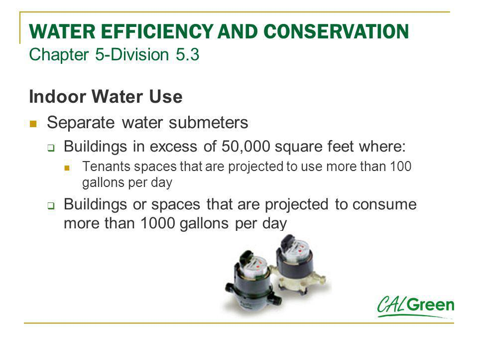 WATER EFFICIENCY AND CONSERVATION Chapter 5-Division 5.3