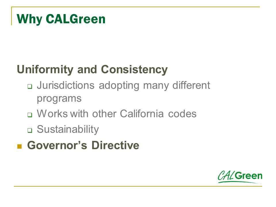 Why CALGreen Uniformity and Consistency Governor's Directive