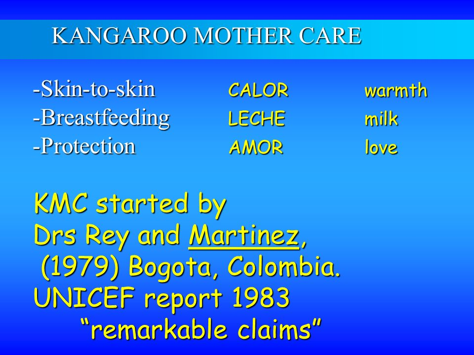 KMC started by Drs Rey and Martinez, (1979) Bogota, Colombia.
