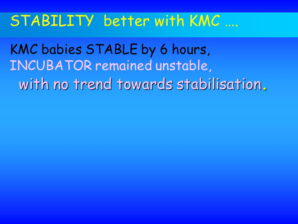 STABILITY better with KMC ….