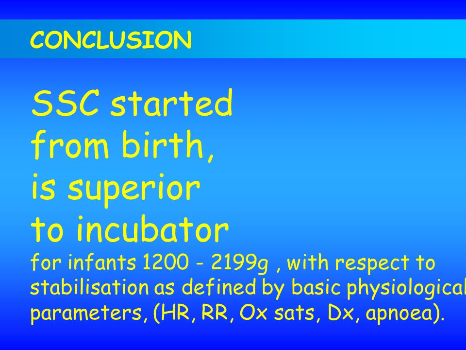 SSC started from birth, is superior to incubator CONCLUSION