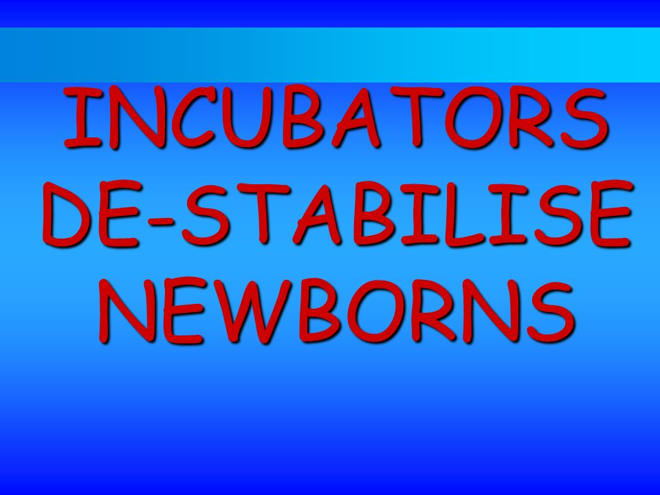 INCUBATORS DE-STABILISE