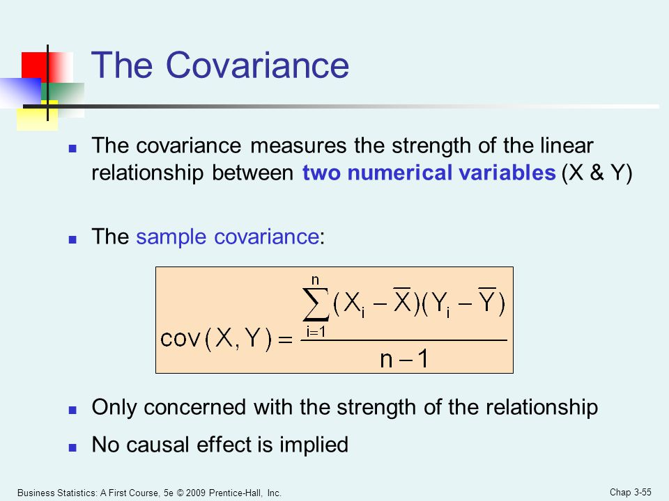 The Covariance The covariance measures the strength of the linear relationship between two numerical variables (X & Y)