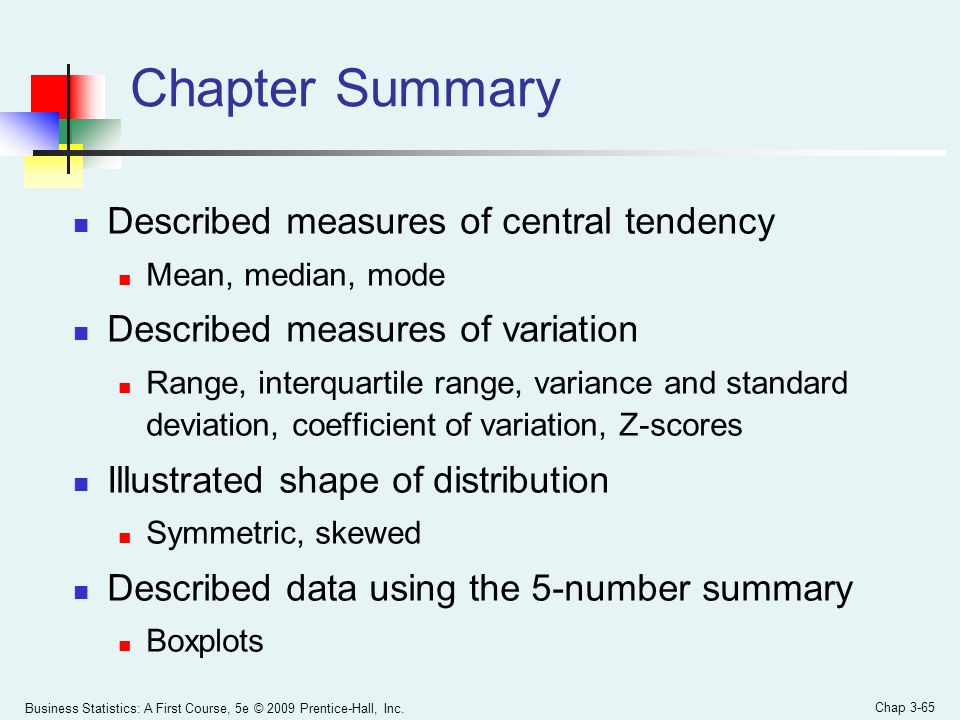 Chapter Summary Described measures of central tendency
