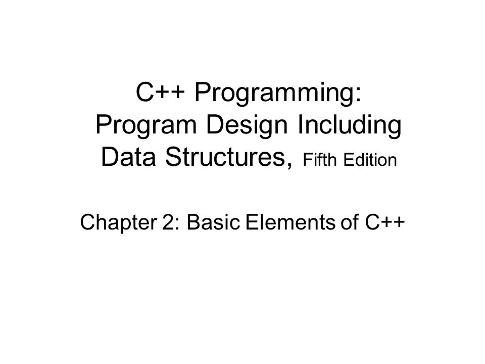 Chapter 2: Basic Elements of C++
