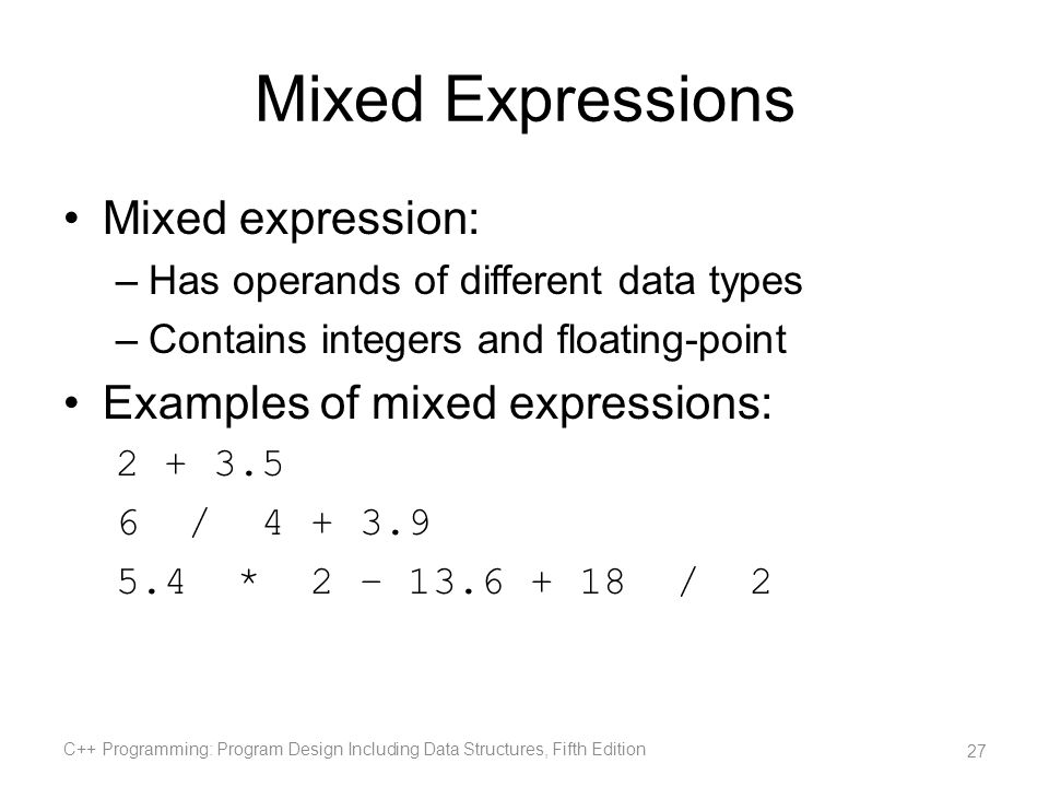 Mixed Expressions Mixed expression: Examples of mixed expressions: