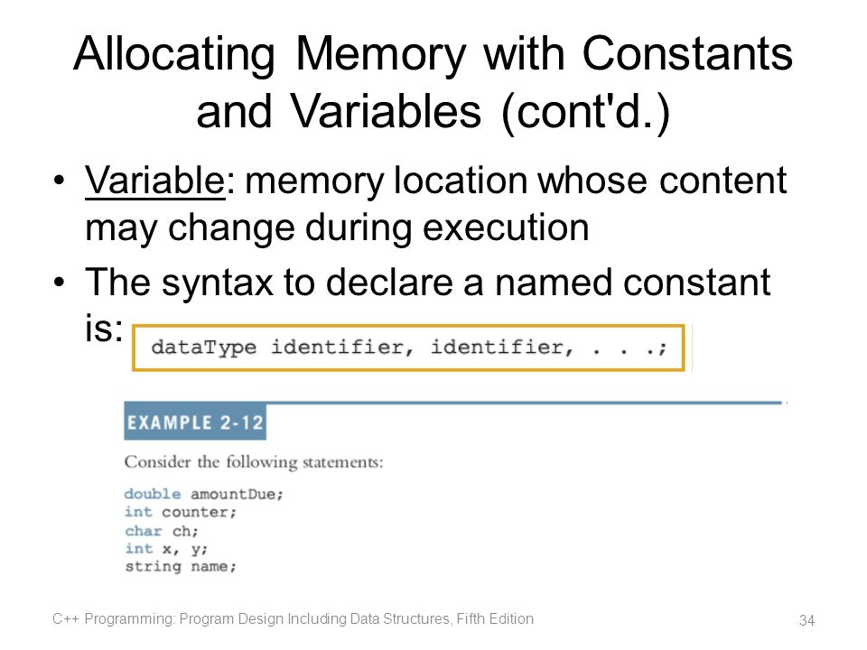 Allocating Memory with Constants and Variables (cont d.)