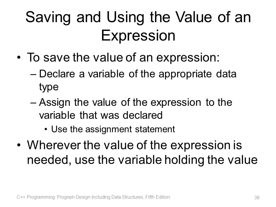 Saving and Using the Value of an Expression