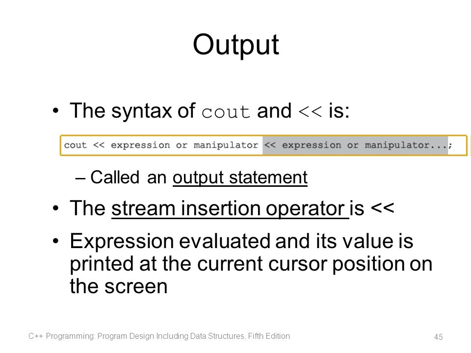 Output The syntax of cout and << is: