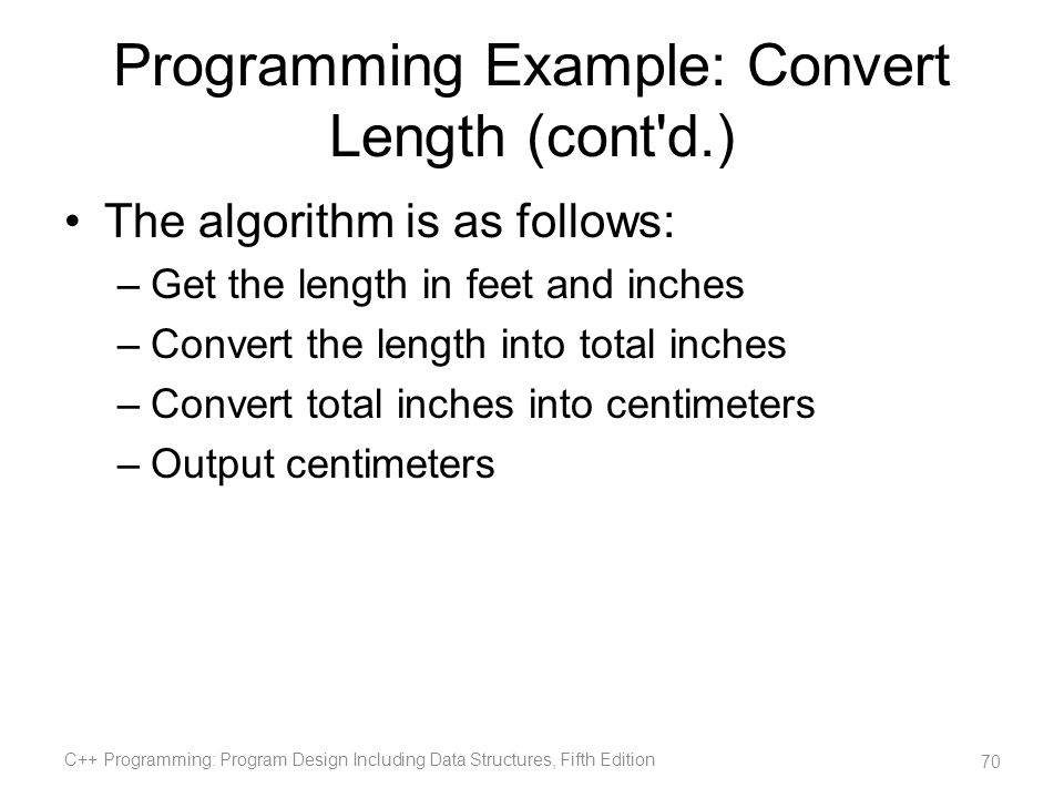 Programming Example: Convert Length (cont d.)