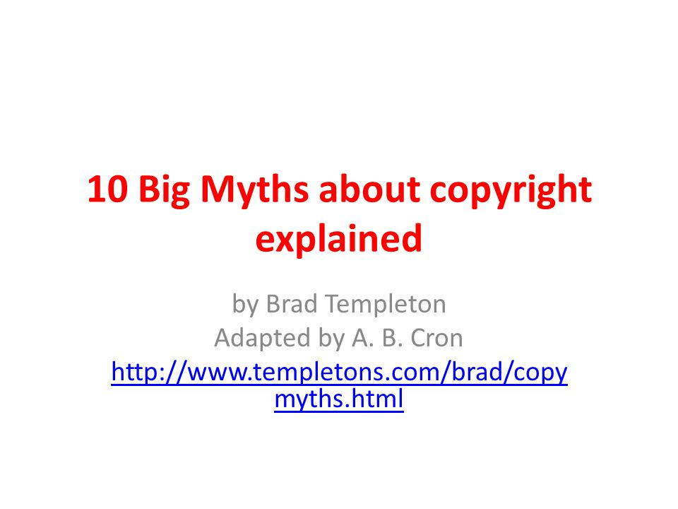 10 Big Myths about copyright explained