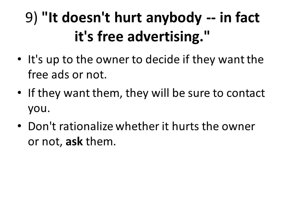 9) It doesn t hurt anybody -- in fact it s free advertising.