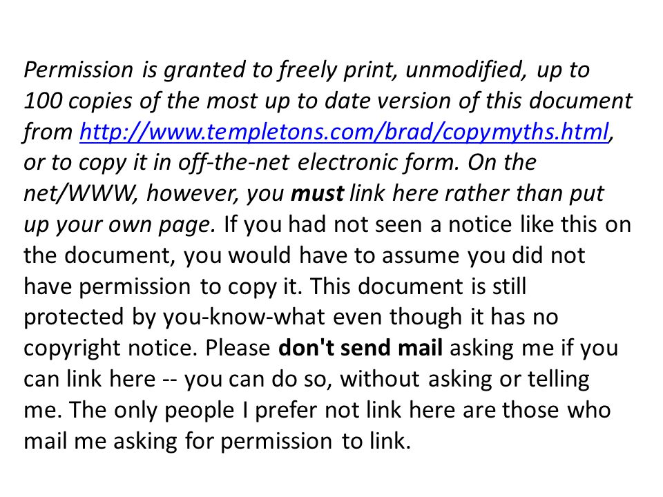 Permission is granted to freely print, unmodified, up to 100 copies of the most up to date version of this document from http://www.templetons.com/brad/copymyths.html, or to copy it in off-the-net electronic form.