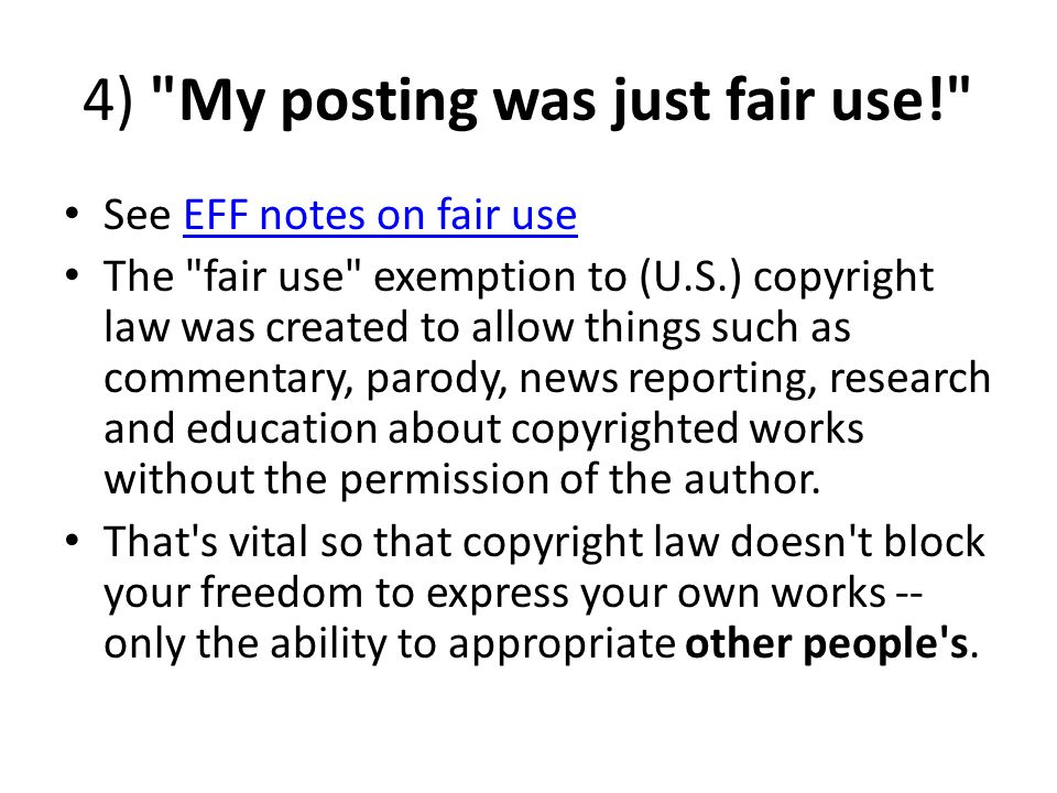 4) My posting was just fair use!