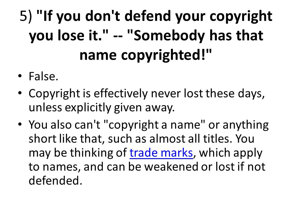 5) If you don t defend your copyright you lose it