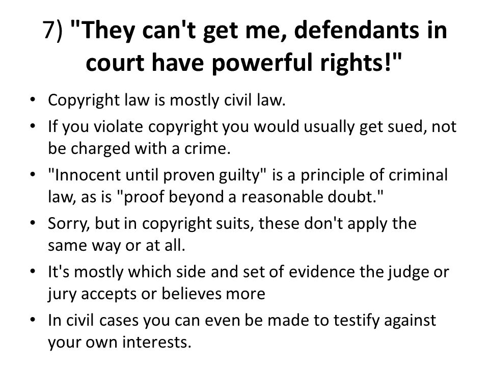7) They can t get me, defendants in court have powerful rights!