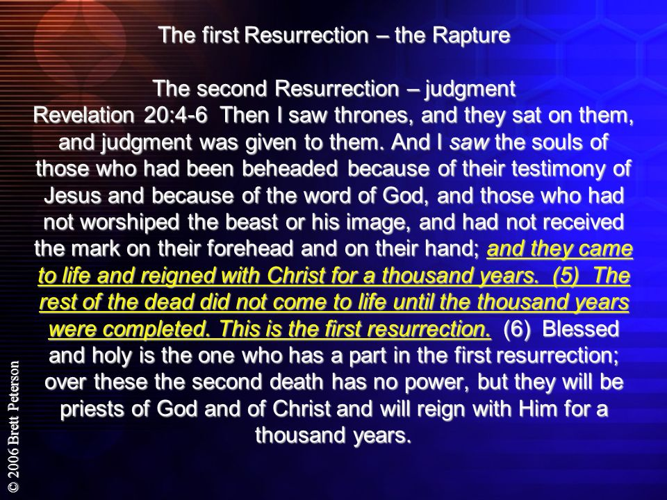The first Resurrection – the Rapture The second Resurrection – judgment Revelation 20:4-6 Then I saw thrones, and they sat on them, and judgment was given to them.